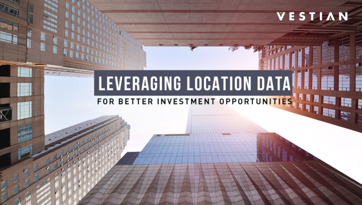 Leveraging Location Data For Better Investment Opportunities
