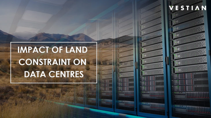 Impact Of Land Constraint On Data Centres | Vestian