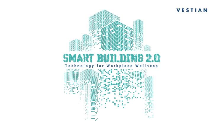 Workplace Wellness -Ushering in Smart Building 2.0
