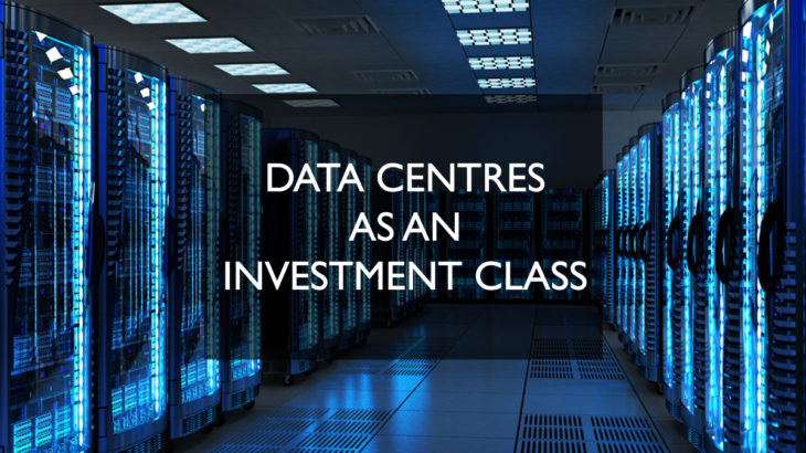 Data Centres as an Investment Class