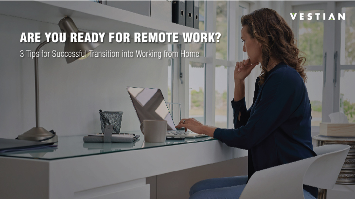 3 Tips For Successful Transition Into Working From Home | Vestian