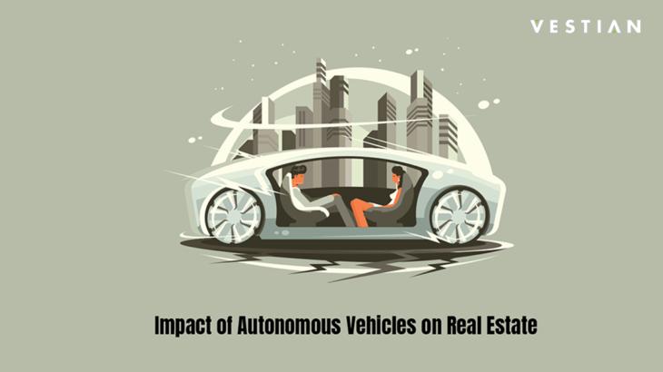 Impact Of Autonomous Vehicles On Real Estate | Vestian